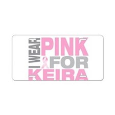I wear pink for Keira Aluminum License Plate