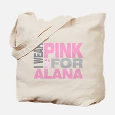 I wear pink for Alana Tote Bag