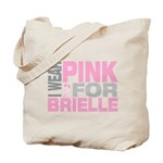 I wear pink for Brielle Tote Bag