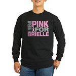 I wear pink for Brielle Long Sleeve Dark T-Shirt