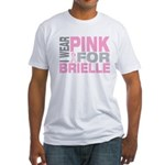 I wear pink for Brielle Fitted T-Shirt