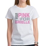 I wear pink for Brielle Women's T-Shirt