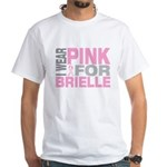 I wear pink for Brielle White T-Shirt