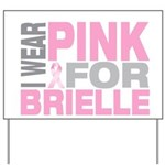 I wear pink for Brielle Yard Sign