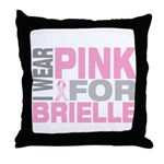 I wear pink for Brielle Throw Pillow