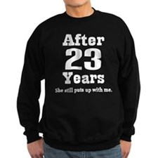 23rd Anniversary Funny Quote Sweatshirt