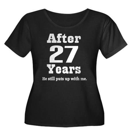 Wedding Anniversary Gifts 27th Year : 27th Anniversary Funny Quote Womens Plus Size Scoop Neck Dark T-Shirt ...