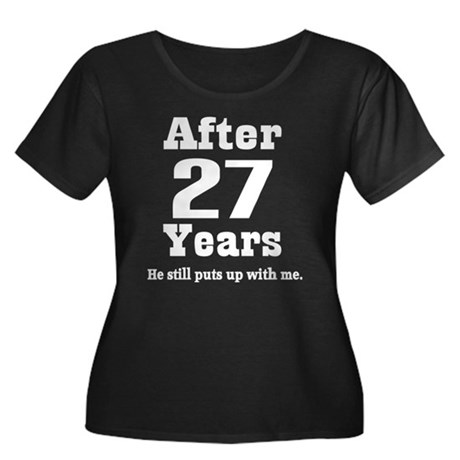 27th Anniversary Funny Quote Womens Plus Size Scoop Neck Dark T-Shirt ...