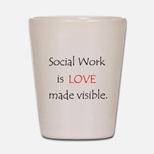 Social Work is Love Shot Glass