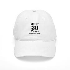 30th Anniversary Funny Quote Baseball Cap