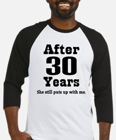 30th Anniversary Funny Quote Baseball Jersey
