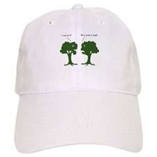 I Wood. Sounds Shady! Trees Baseball Cap