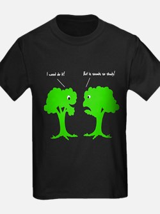 I Wood. Sounds Shady! Trees T