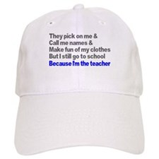 They pick on me and call me n Baseball Cap