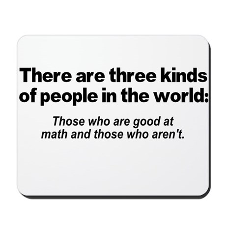 There are three kinds of peop Mousepad