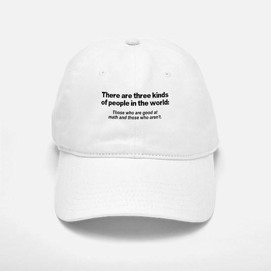There are three kinds of peop Baseball Baseball Cap