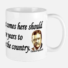 Teddy Roosevelt Quote - Every Immigrant Mug