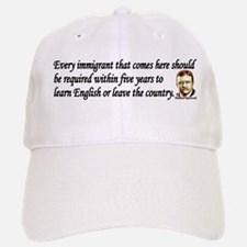 Teddy Roosevelt Quote - Every Immigrant Baseball Baseball Cap