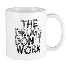 The drugs don't work Mug