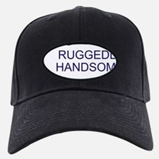 Ruggedly Handsome Baseball Hat