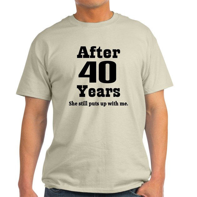 Funny 30th Anniversary Quotes: 40th Anniversary Funny Quote T-Shirt