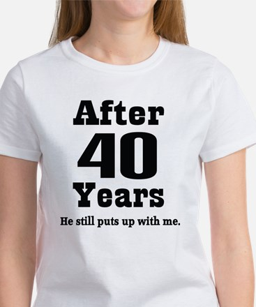 40th Anniversary Funny Quote Women's T-Shirt