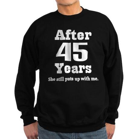 45th Anniversary Funny Quote Sweatshirt (dark)