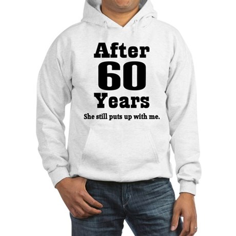 60th Anniversary Funny Quote Hooded Sweatshirt