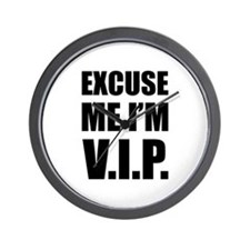 Excuse me I'm V.I.P. Wall Clock