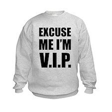 Excuse me I'm V.I.P. Sweatshirt