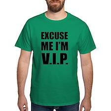 Excuse me I'm V.I.P. T-Shirt