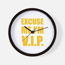 Excuse me I'm V.I.P. Wall Clock