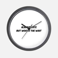 Worth the wait Wall Clock