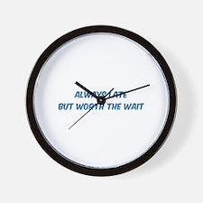 Worth the wait Wall Clock