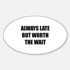 Worth the wait Decal