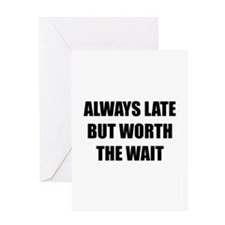 Worth the wait Greeting Card
