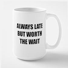 Worth the wait Mug
