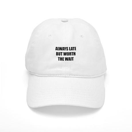 Worth the wait Cap