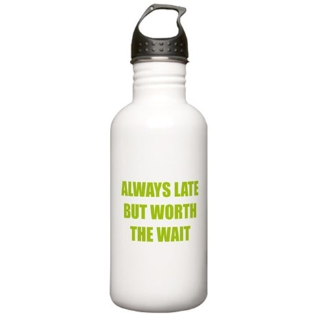 Worth the wait Stainless Water Bottle 1.0L