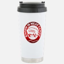 Bacon Is Meat Candy Stainless Steel Travel Mug