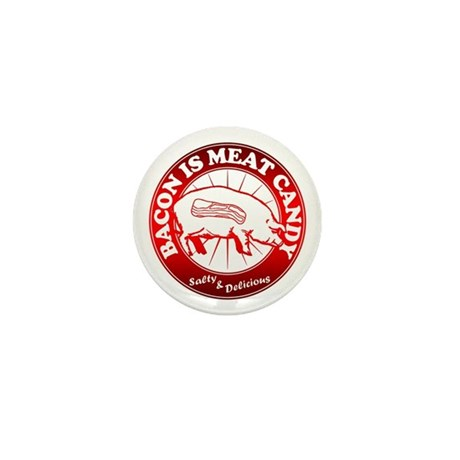Bacon Is Meat Candy Mini Button (100 pack)