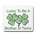 Luck to be A Twin Brother Mousepad