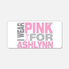 I wear pink for Ashlynn Aluminum License Plate