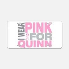 I wear pink for Quinn Aluminum License Plate