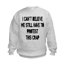 I Can't Believe Sweatshirt