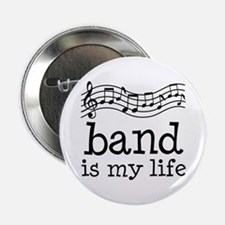 "Band is My Life Music Gift 2.25"" Button"