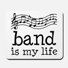 Band is My Life Music Gift Mousepad