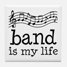 Band is My Life Music Gift Tile Coaster