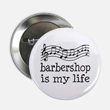 "Barbershop Is My Life Gift 2.25"" Button"