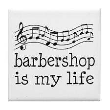 Barbershop Is My Life Gift Tile Coaster